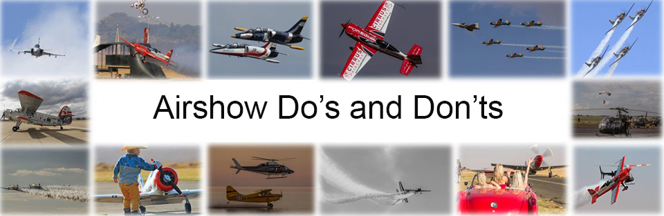 Do's and Don'ts attending an Airshow